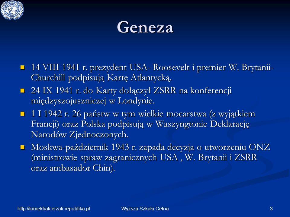 Geneza 14 VIII 1941 r. prezydent USA- Roosevelt i premier W. Brytanii-Churchill podpisują Kartę Atlantycką.