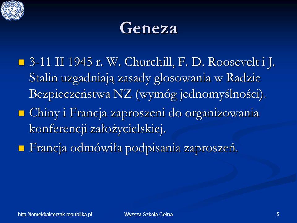 Geneza 3-11 II 1945 r. W. Churchill, F. D. Roosevelt i J. Stalin uzgadniają zasady glosowania w Radzie Bezpieczeństwa NZ (wymóg jednomyślności).