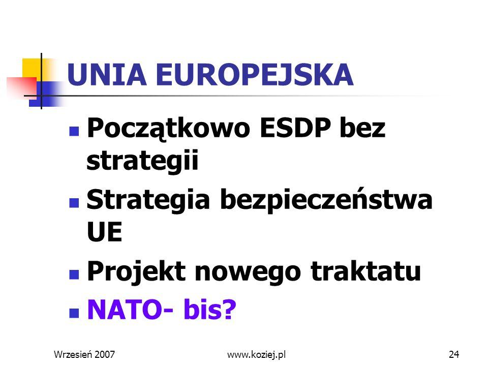 UNIA EUROPEJSKA Początkowo ESDP bez strategii