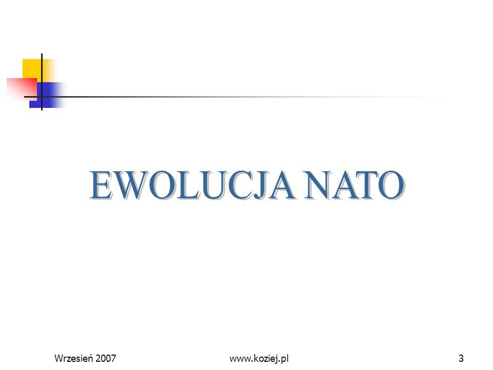 EWOLUCJA NATO Wrzesień 2007 www.koziej.pl