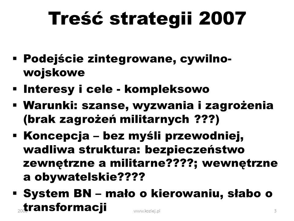 Treść strategii 2007 Podejście zintegrowane, cywilno-wojskowe