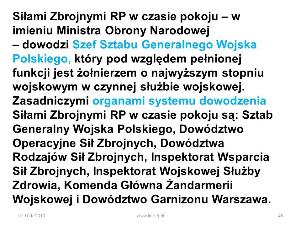 Siłami Zbrojnymi RP w czasie pokoju – w imieniu Ministra Obrony Narodowej – dowodzi Szef Sztabu Generalnego Wojska Polskiego, który pod względem pełnionej funkcji jest żołnierzem o najwyższym stopniu wojskowym w czynnej służbie wojskowej. Zasadniczymi organami systemu dowodzenia Siłami Zbrojnymi RP w czasie pokoju są: Sztab Generalny Wojska Polskiego, Dowództwo Operacyjne Sił Zbrojnych, Dowództwa Rodzajów Sił Zbrojnych, Inspektorat Wsparcia Sił Zbrojnych, Inspektorat Wojskowej Służby Zdrowia, Komenda Główna Żandarmerii Wojskowej i Dowództwo Garnizonu Warszawa.