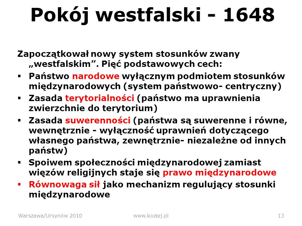 """Pokój westfalski - 1648 Zapoczątkował nowy system stosunków zwany """"westfalskim . Pięć podstawowych cech:"""