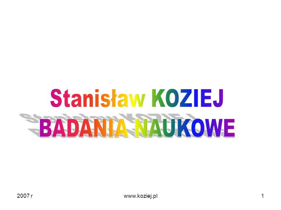 Stanisław KOZIEJ BADANIA NAUKOWE 2007 r www.koziej.pl