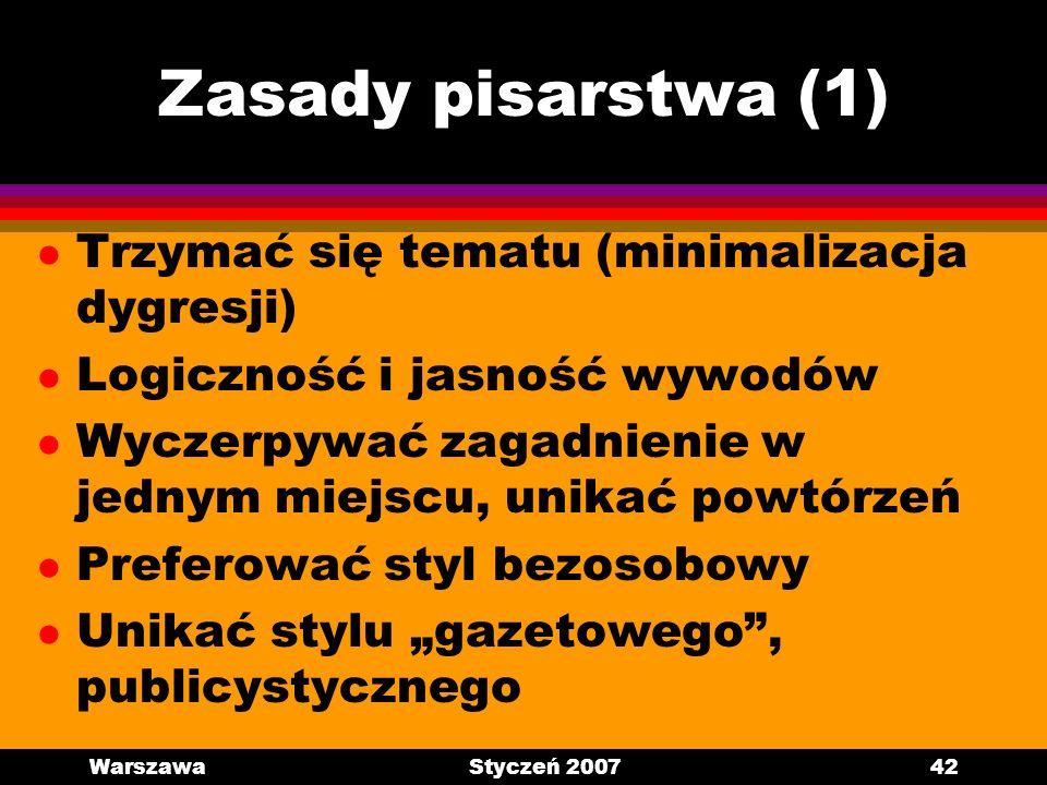Zasady pisarstwa (1) Trzymać się tematu (minimalizacja dygresji)