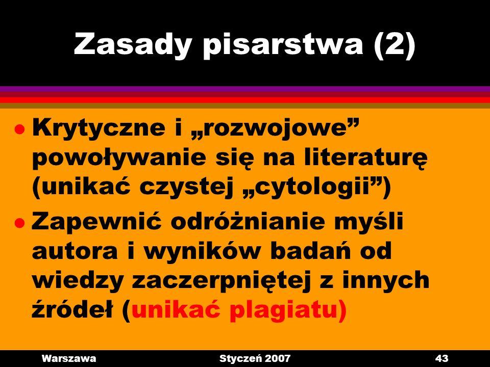 """Zasady pisarstwa (2) Krytyczne i """"rozwojowe powoływanie się na literaturę (unikać czystej """"cytologii )"""