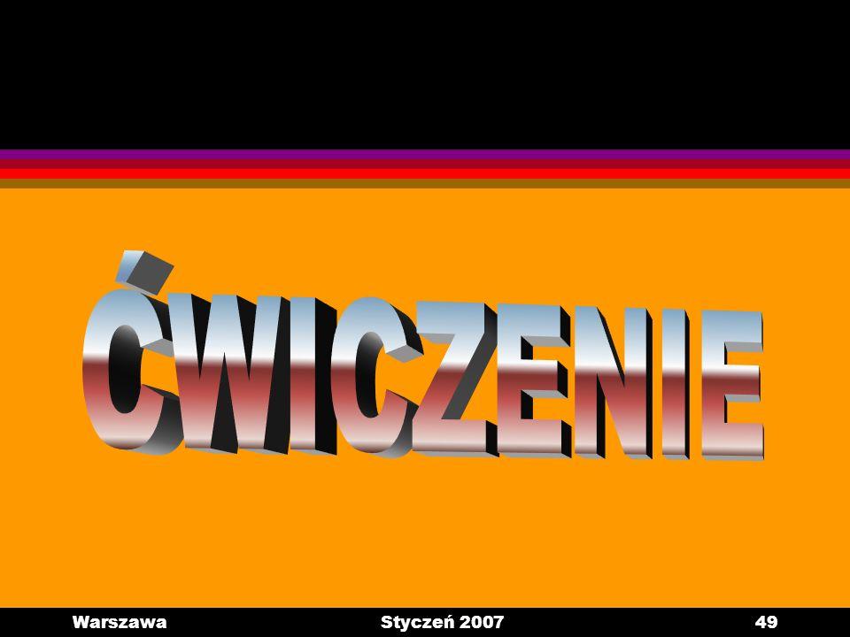 ĆWICZENIE Warszawa Styczeń 2007