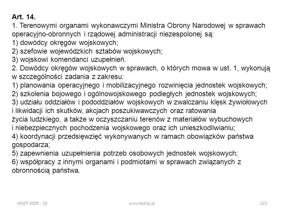 operacyjno-obronnych i rządowej administracji niezespolonej są: