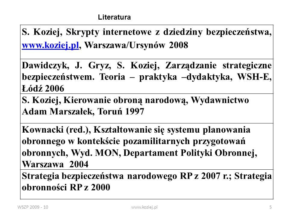 Literatura S. Koziej, Skrypty internetowe z dziedziny bezpieczeństwa, www.koziej.pl, Warszawa/Ursynów 2008.