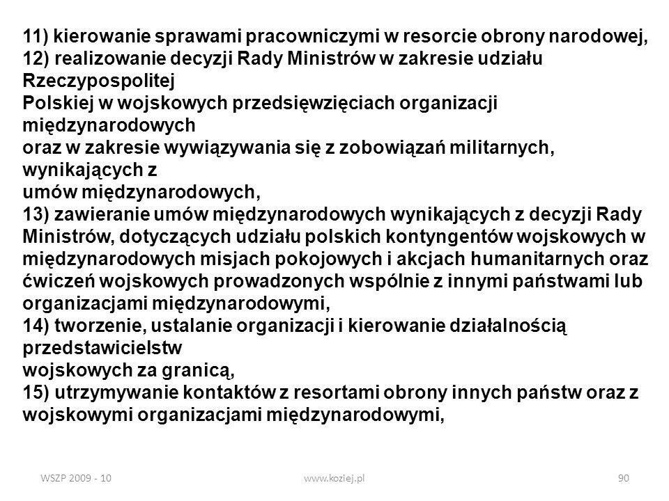 11) kierowanie sprawami pracowniczymi w resorcie obrony narodowej,