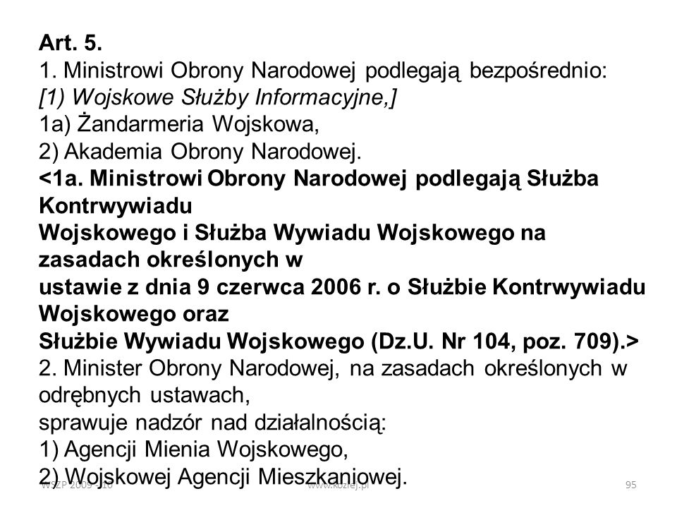 1. Ministrowi Obrony Narodowej podlegają bezpośrednio: