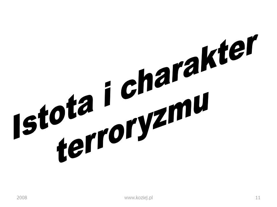 Istota i charakter terroryzmu 2008 www.koziej.pl