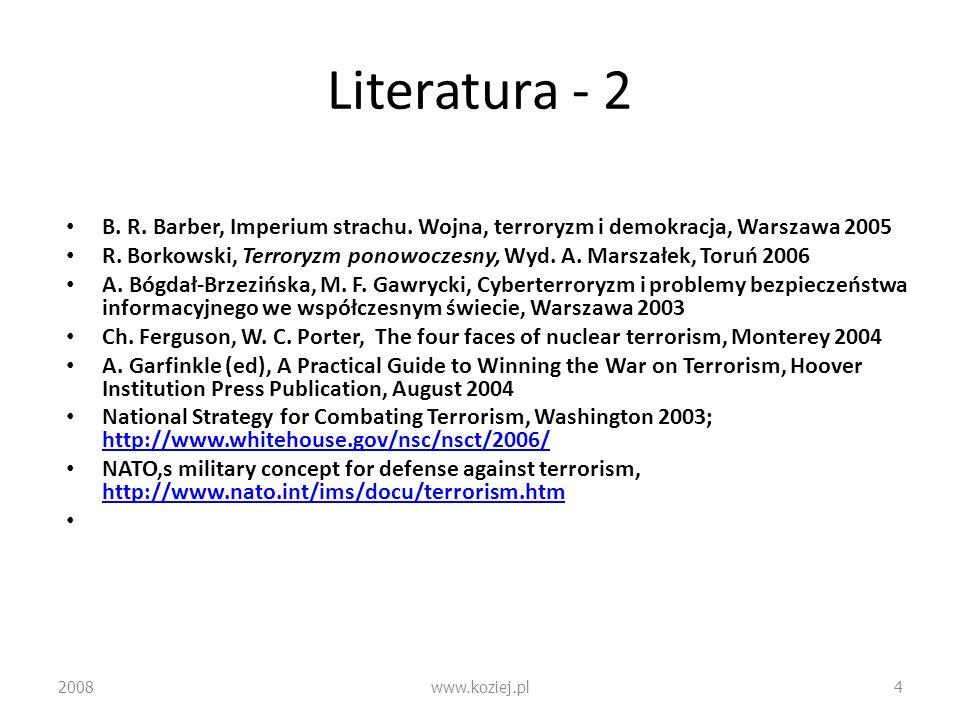 Literatura - 2 B. R. Barber, Imperium strachu. Wojna, terroryzm i demokracja, Warszawa 2005.