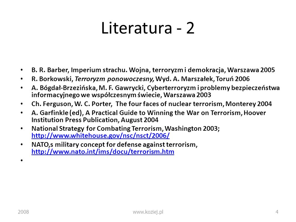 Literatura - 2B. R. Barber, Imperium strachu. Wojna, terroryzm i demokracja, Warszawa 2005.