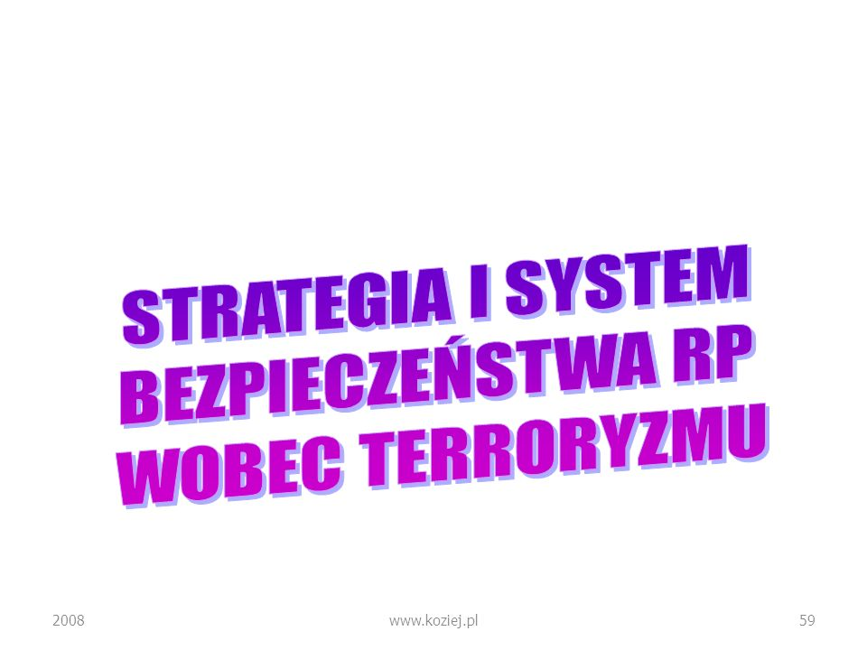 STRATEGIA I SYSTEM BEZPIECZEŃSTWA RP WOBEC TERRORYZMU 2008