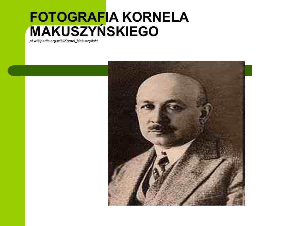 FOTOGRAFIA KORNELA MAKUSZYŃSKIEGO pl. wikipedia