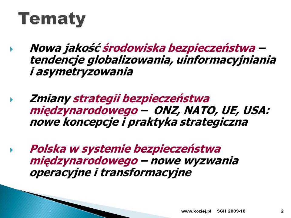 TematyNowa jakość środowiska bezpieczeństwa – tendencje globalizowania, uinformacyjniania i asymetryzowania.