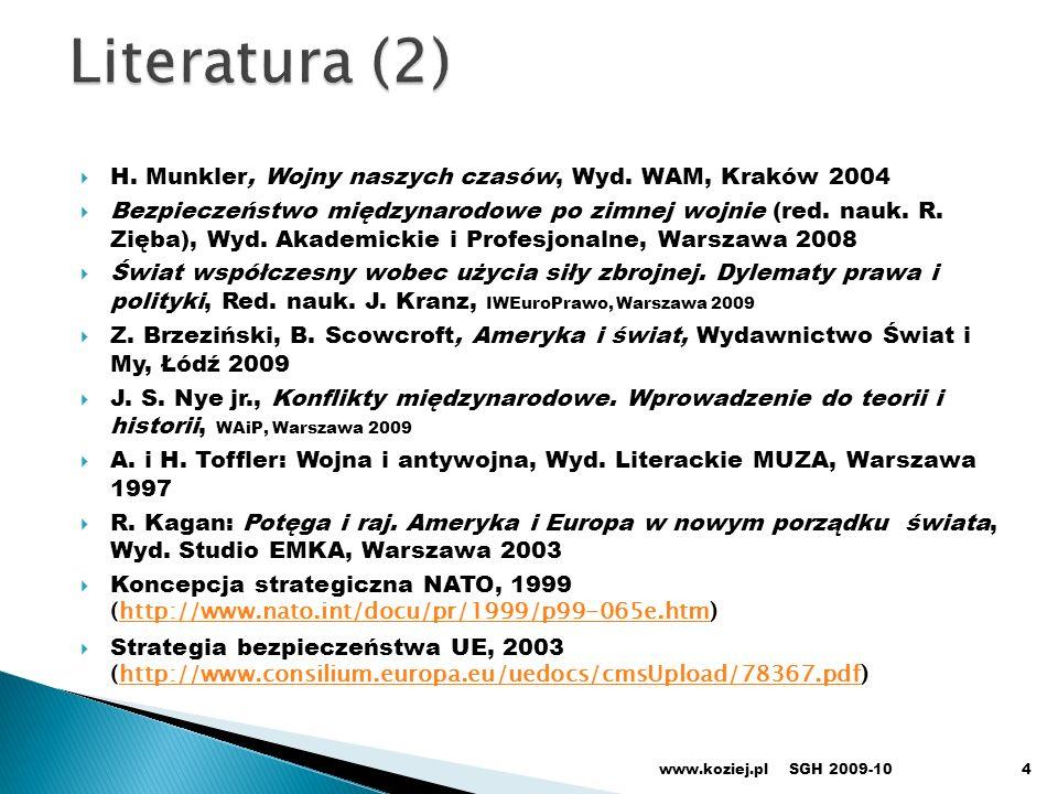 Literatura (2) H. Munkler, Wojny naszych czasów, Wyd. WAM, Kraków 2004