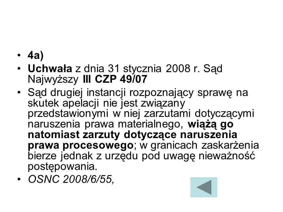 4a) Uchwała z dnia 31 stycznia 2008 r. Sąd Najwyższy III CZP 49/07.