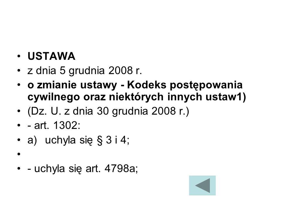 USTAWA z dnia 5 grudnia 2008 r. o zmianie ustawy - Kodeks postępowania cywilnego oraz niektórych innych ustaw1)