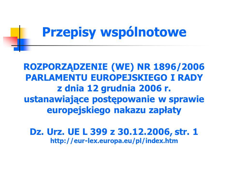 Przepisy wspólnotowe ROZPORZĄDZENIE (WE) NR 1896/2006 PARLAMENTU EUROPEJSKIEGO I RADY z dnia 12 grudnia 2006 r.