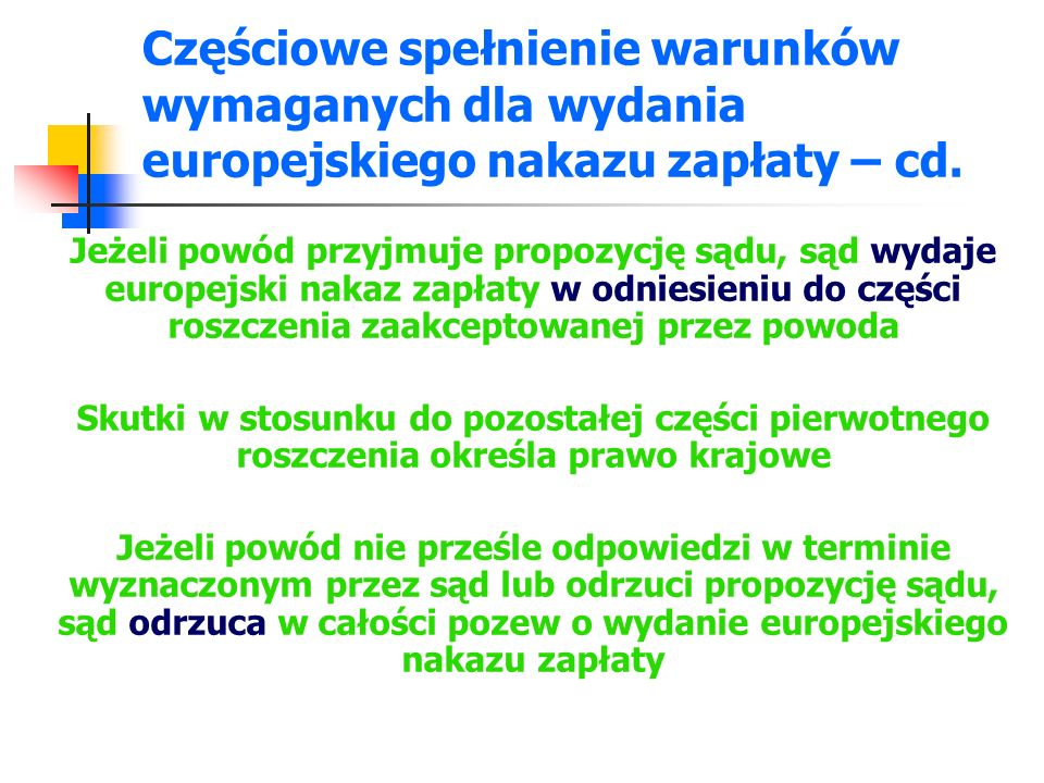 Częściowe spełnienie warunków wymaganych dla wydania europejskiego nakazu zapłaty – cd.