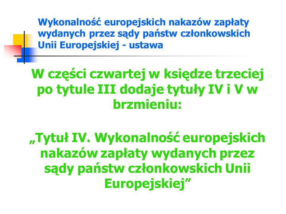 Wykonalność europejskich nakazów zapłaty wydanych przez sądy państw członkowskich Unii Europejskiej - ustawa