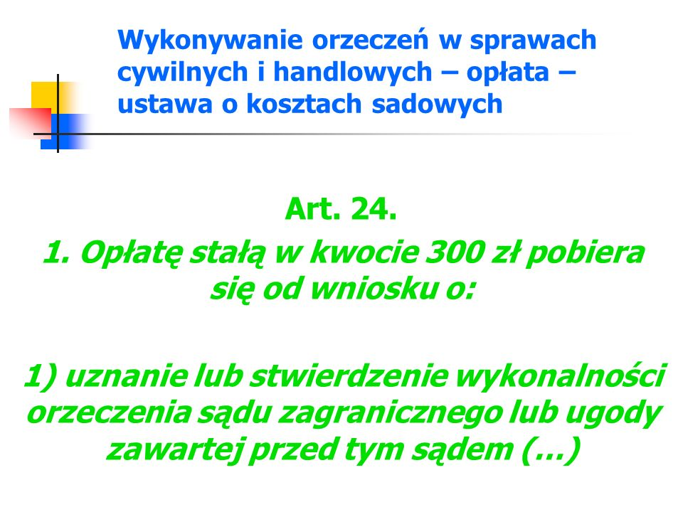 1. Opłatę stałą w kwocie 300 zł pobiera się od wniosku o: