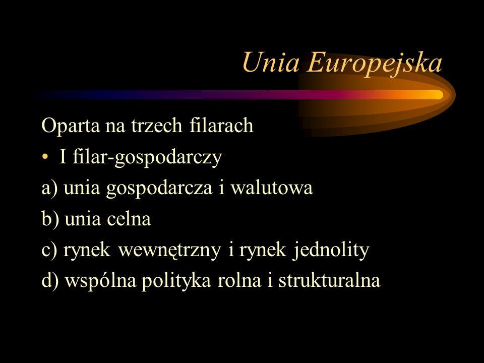 Unia Europejska Oparta na trzech filarach I filar-gospodarczy