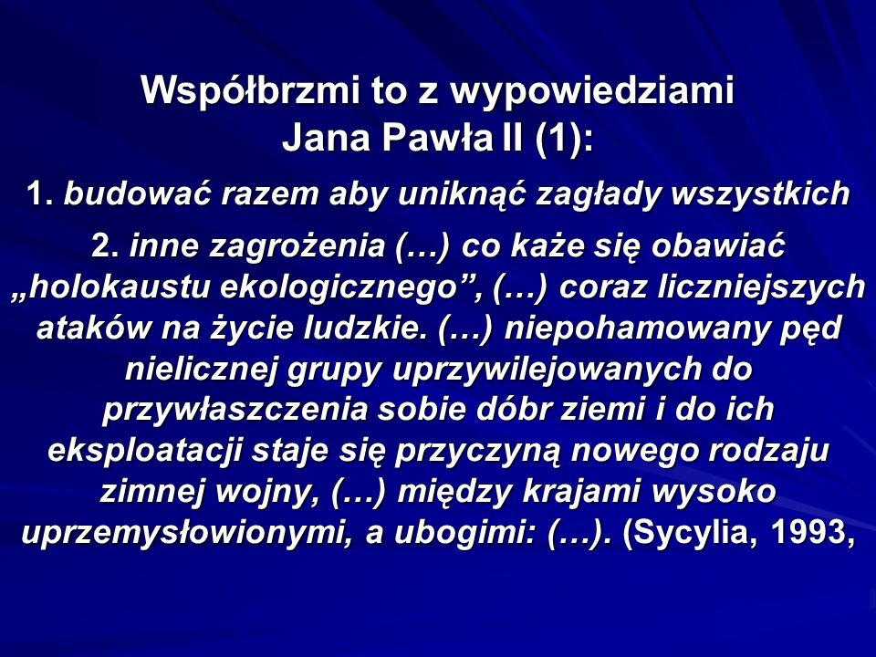 Współbrzmi to z wypowiedziami Jana Pawła II (1): 1