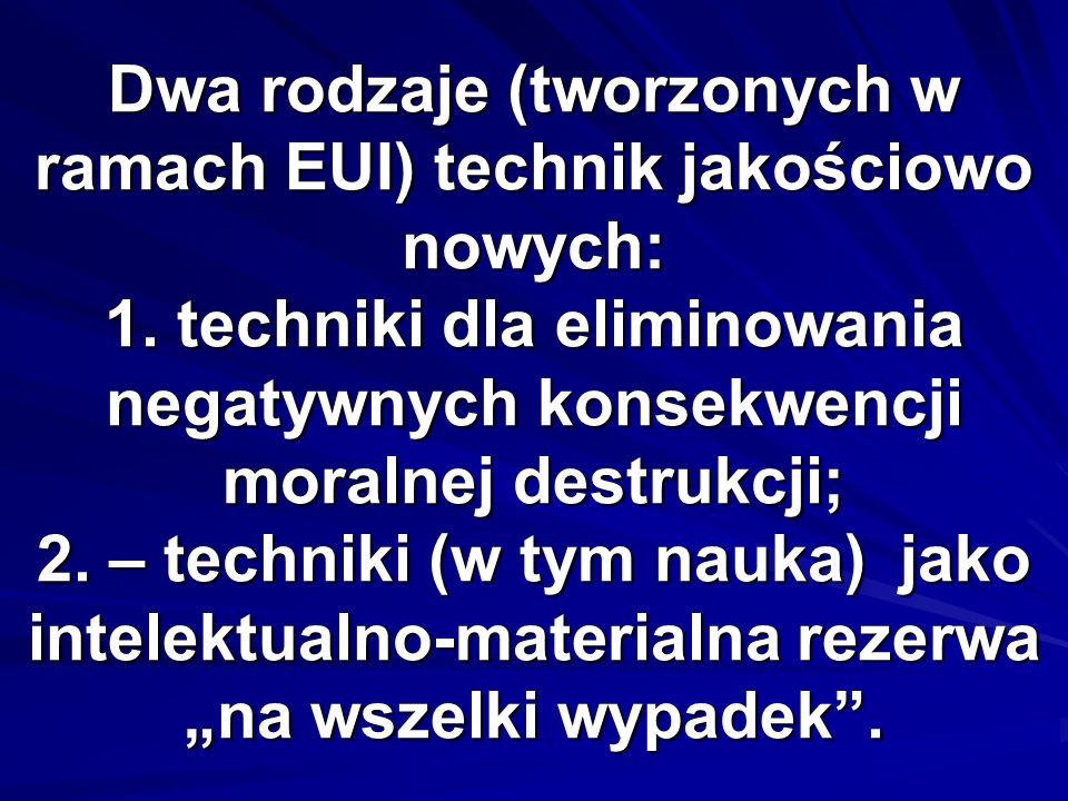 Dwa rodzaje (tworzonych w ramach EUI) technik jakościowo nowych: 1