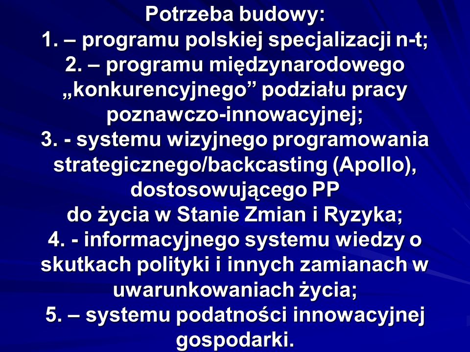 Potrzeba budowy: 1. – programu polskiej specjalizacji n-t; 2