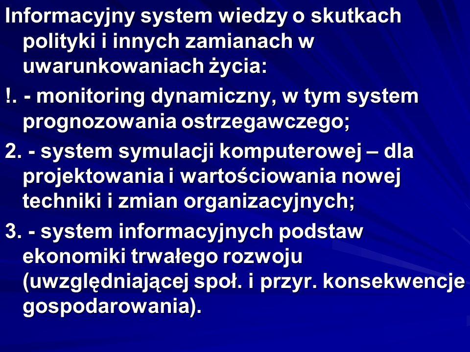 Informacyjny system wiedzy o skutkach polityki i innych zamianach w uwarunkowaniach życia: