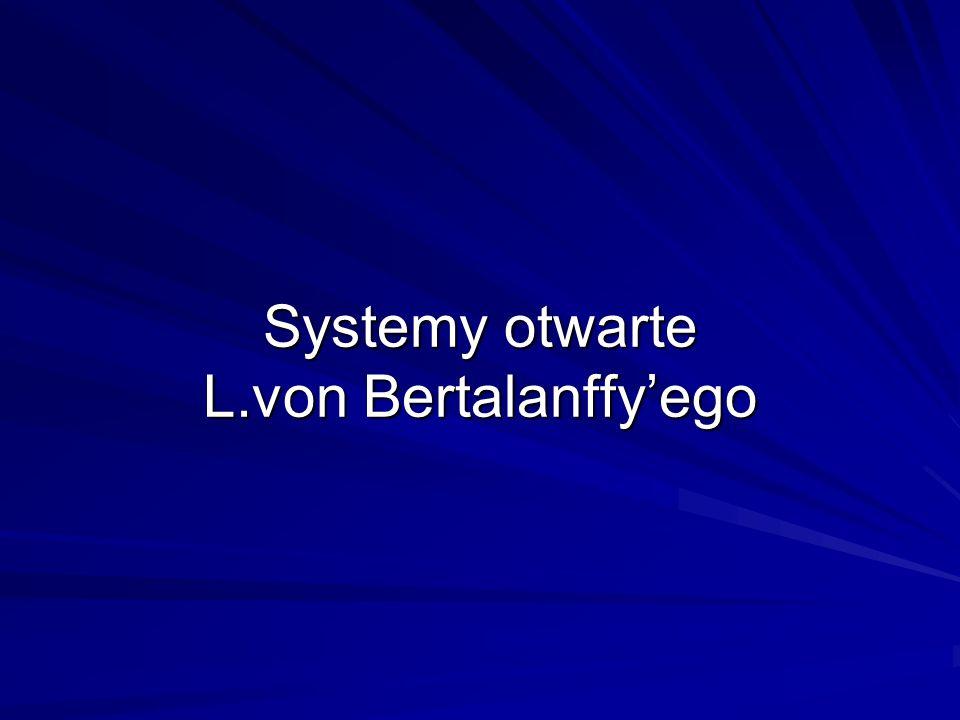 Systemy otwarte L.von Bertalanffy'ego