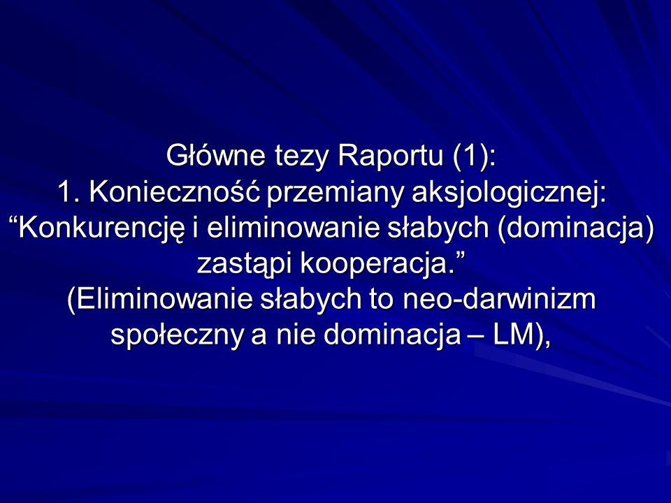 Główne tezy Raportu (1): 1