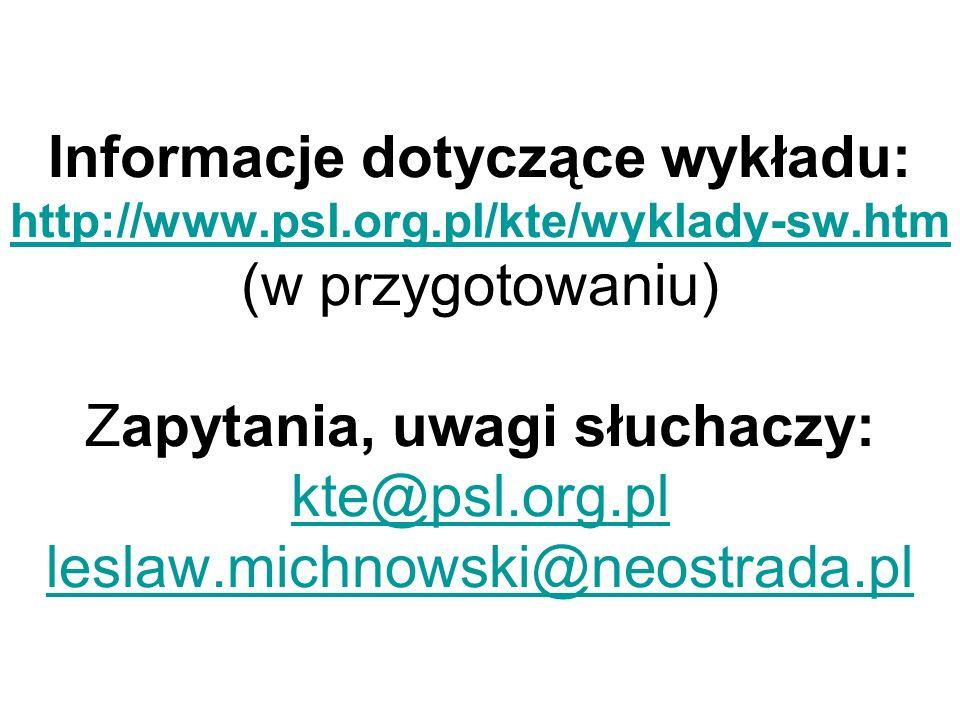 Informacje dotyczące wykładu: http://www. psl. org. pl/kte/wyklady-sw