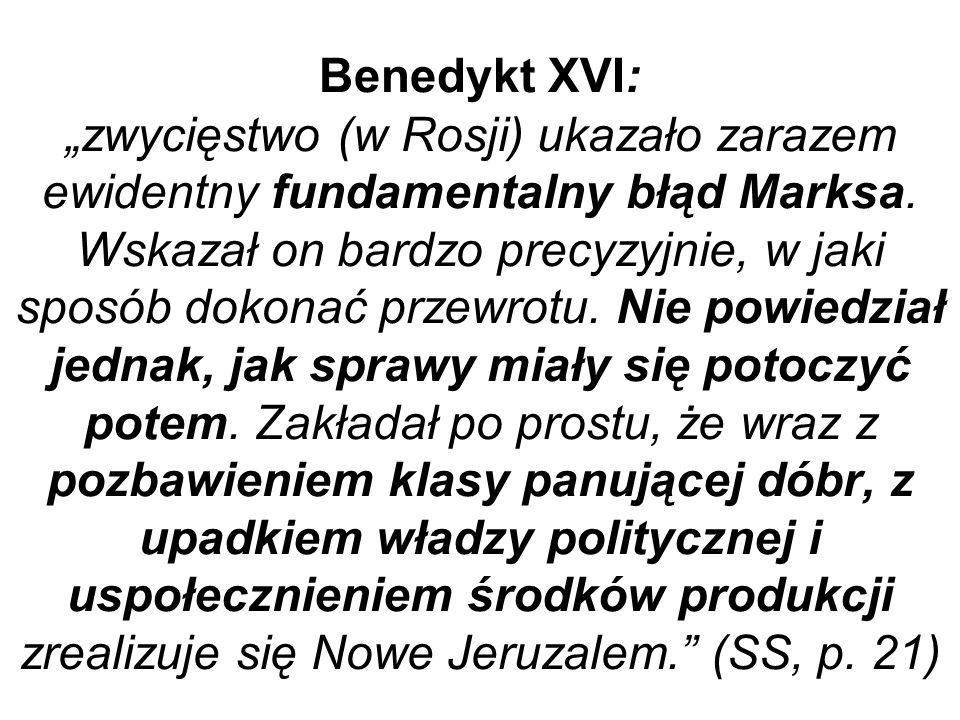 """Benedykt XVI: """"zwycięstwo (w Rosji) ukazało zarazem ewidentny fundamentalny błąd Marksa."""
