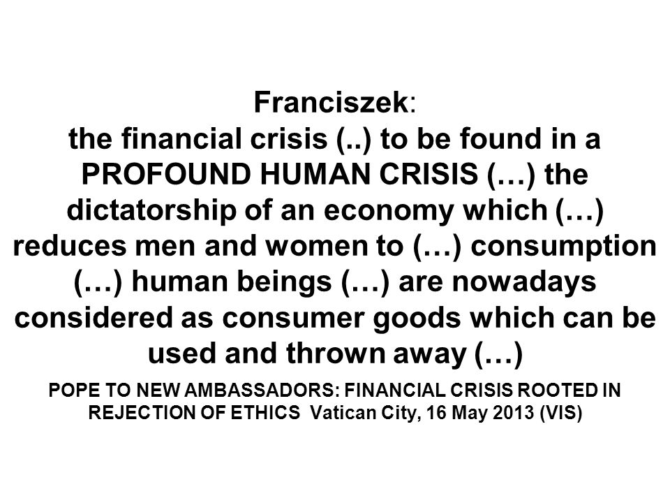 Franciszek: the financial crisis (