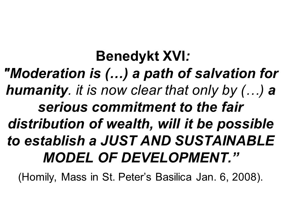 Benedykt XVI: Moderation is (…) a path of salvation for humanity