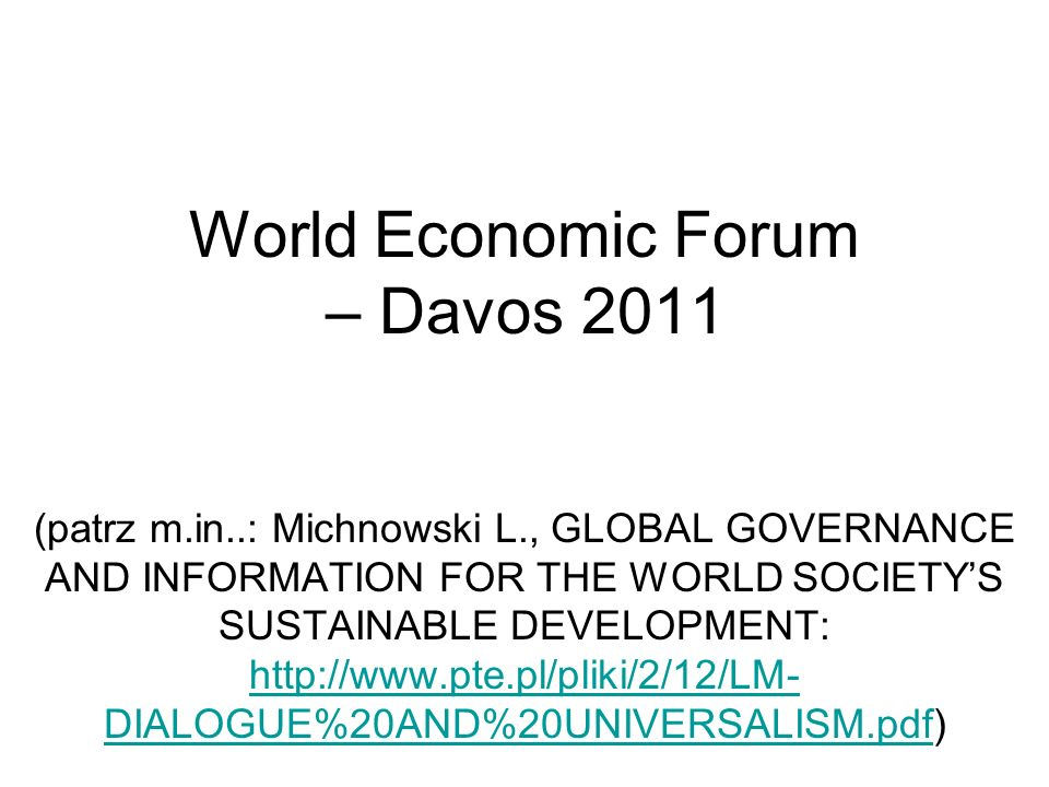 World Economic Forum – Davos 2011 (patrz m. in. : Michnowski L