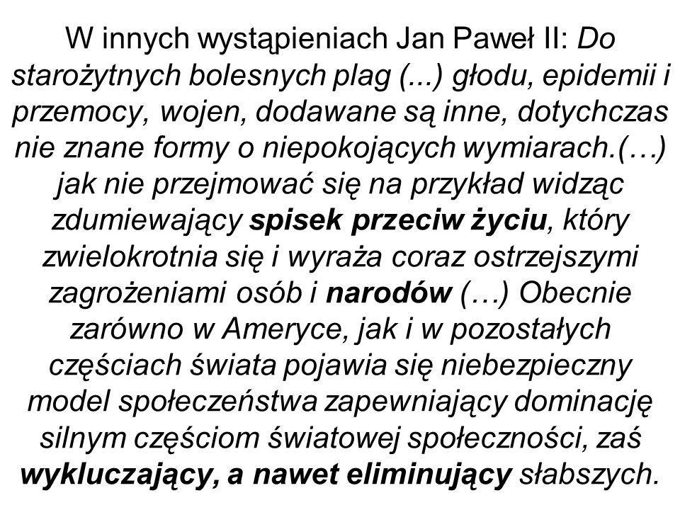 W innych wystąpieniach Jan Paweł II: Do starożytnych bolesnych plag (