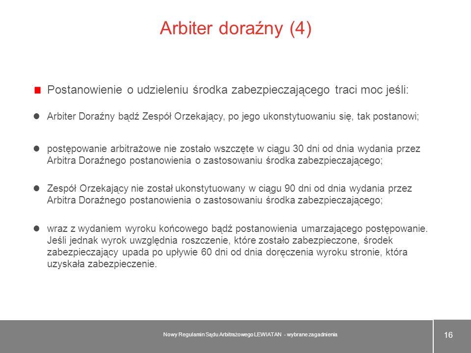 Arbiter doraźny (4) Postanowienie o udzieleniu środka zabezpieczającego traci moc jeśli: