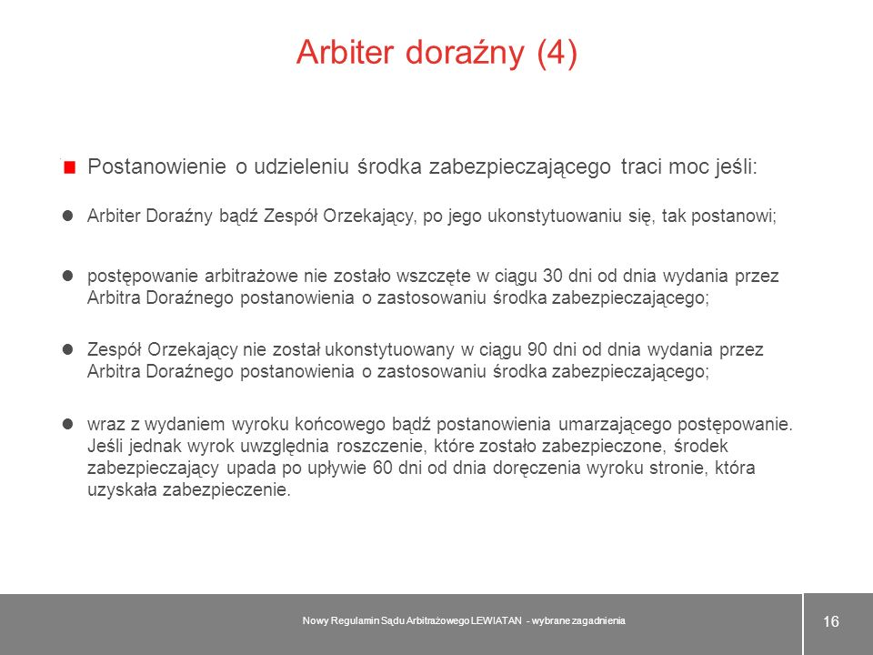 Arbiter doraźny (4)Postanowienie o udzieleniu środka zabezpieczającego traci moc jeśli: