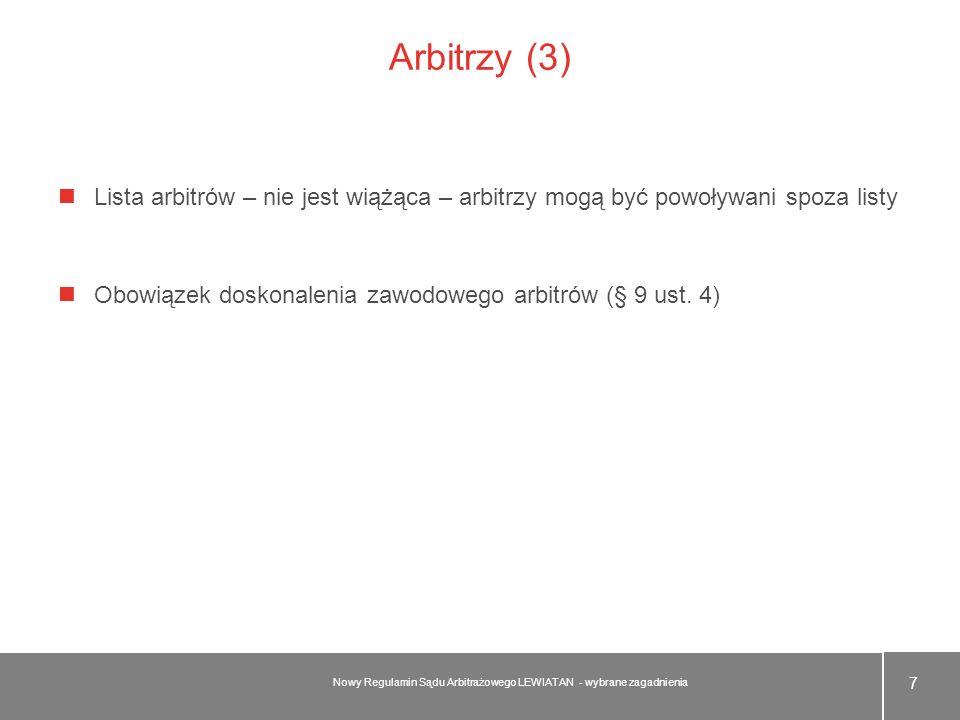 Arbitrzy (3) Lista arbitrów – nie jest wiążąca – arbitrzy mogą być powoływani spoza listy. Obowiązek doskonalenia zawodowego arbitrów (§ 9 ust. 4)