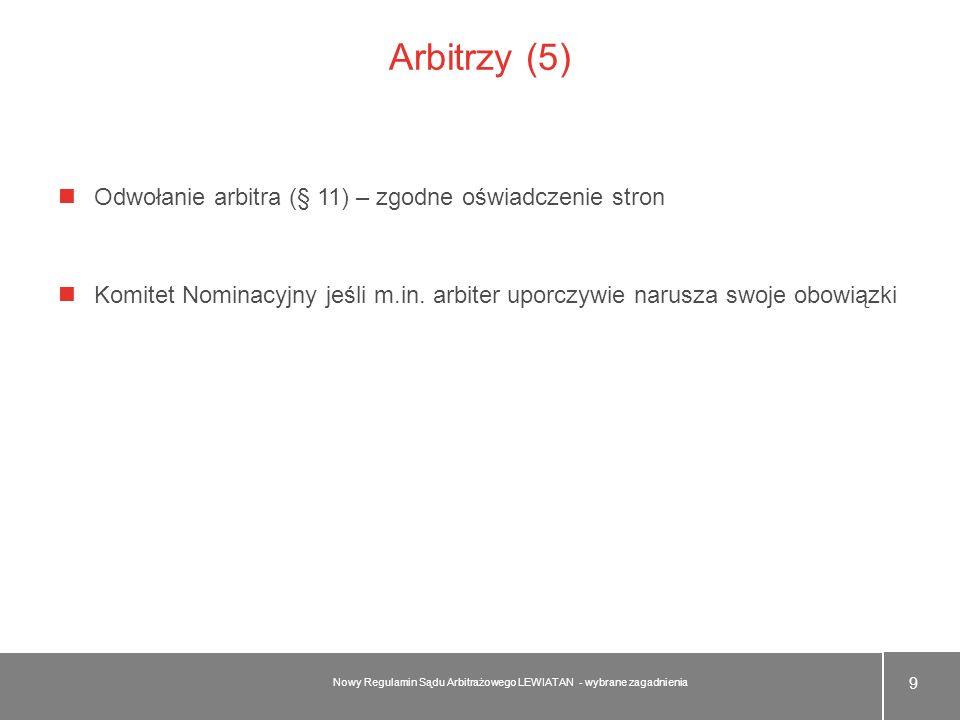 Arbitrzy (5) Odwołanie arbitra (§ 11) – zgodne oświadczenie stron