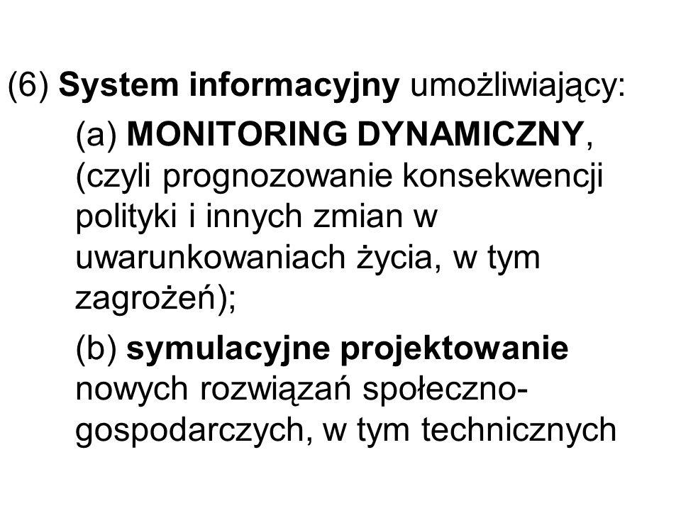 (6) System informacyjny umożliwiający:. (a) MONITORING DYNAMICZNY,