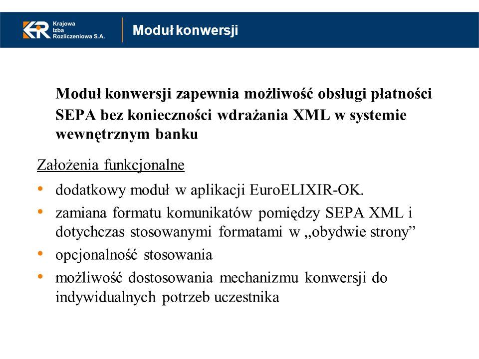 Moduł konwersjiModuł konwersji zapewnia możliwość obsługi płatności SEPA bez konieczności wdrażania XML w systemie wewnętrznym banku.