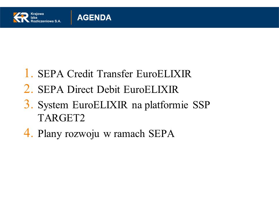 SEPA Credit Transfer EuroELIXIR SEPA Direct Debit EuroELIXIR