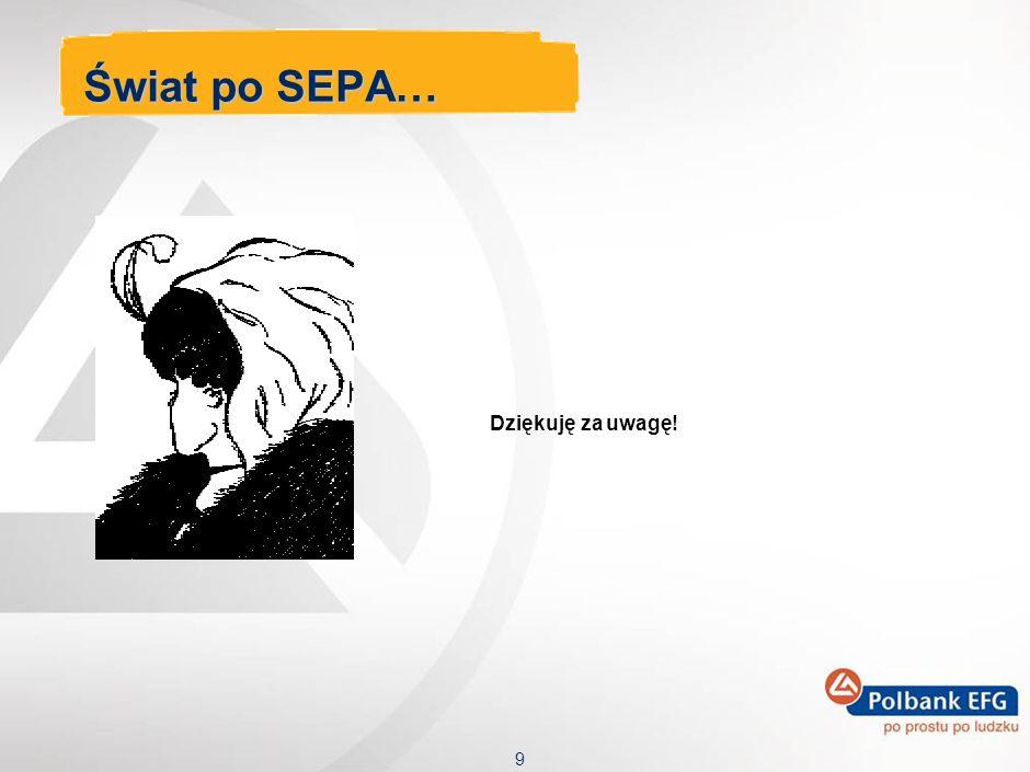 Świat po SEPA… Dziękuję za uwagę!
