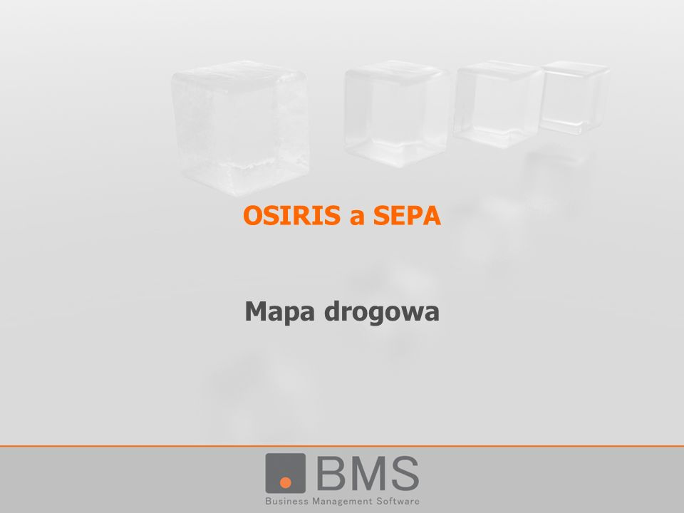 OSIRIS a SEPA Mapa drogowa